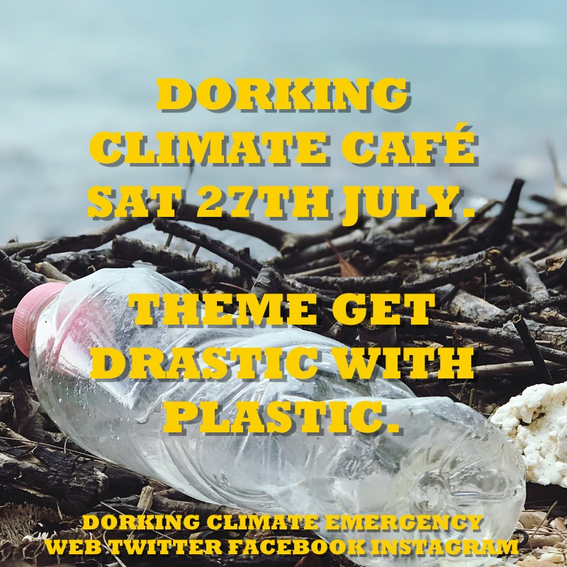 climate cafe 27 july get drastic with plastic